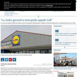 """""""La mafia garantiva monopolio appalti Lidl"""""""
