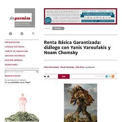 Renta Básica Garantizada: diálogo con Yanis Varoufakis y Noam Chomsky - Noam Chomsky, Yanis Varoufakis, Zain Raza