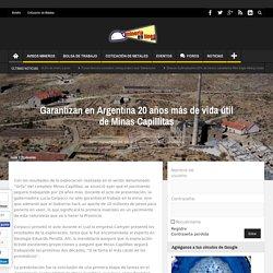 Garantizan en Argentina 20 años más de vida útil de Minas Capillitas
