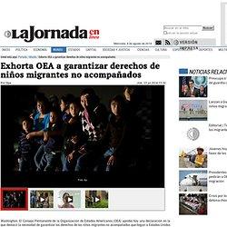 Exhorta OEA a garantizar derechos de niños migrantes no acompañados