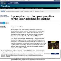 España,pionera en Europa al garantizar por ley la carta de derechos digitales