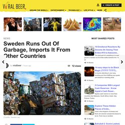 Sweden Runs Out Of Garbage, Imports It From Other Countries