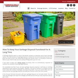 How To Keep Your Garbage Disposal Functional For A Long Time -
