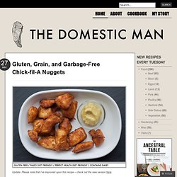 Gluten, Grain, and Garbage-Free Chick-fil-A Nuggets - StumbleUpon