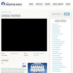 Garbage Warrior — The Positive Path - Because there is nothing more powerful than an open mind