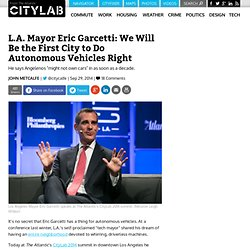 L.A. Mayor Eric Garcetti: We Will Be the First City to Do Autonomous Vehicles Right