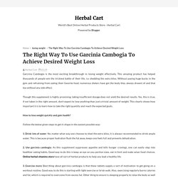 The Right Way To Use Garcinia Cambogia To Achieve Desired Weight Loss - Herbal Cart