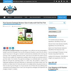 Pure Garcinia Cambogia Reviews: Does it really work? Get Free Trial