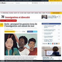 Ecole : pourquoi les garçons issus de l'immigration ont autant de mal