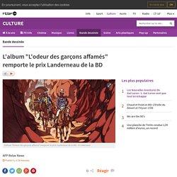 """L'album """"L'odeur des garçons affamés"""" remporte le prix Landerneau de la BD"""