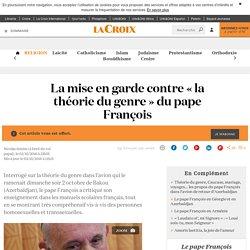 La mise en garde contre « la théorie du genre » du pape François - La Croix