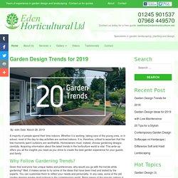 20 Garden Design Trends for 2019 : New Garden Ideas