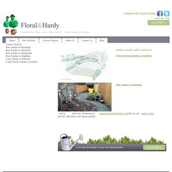 For professional UK garden design service choose FLoral and Hardy.