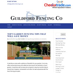 Top 5 Garden Fencing Tips That Will Save Money