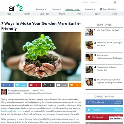 7 Ways To Make Your Garden More Earth-Friendly