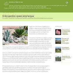 Il dry garden: quasi senz'acqua - Tema del momento - Giardinaggio.mobi