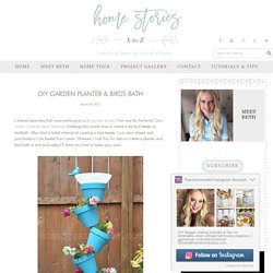 DIY Garden Planter & Birds Bath - Home Stories A to Z