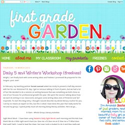 First Grade Garden: Daily 5 and Writer's Workshop {freebies}