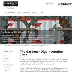 The Gardener Digs in Another Time