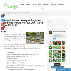 Raised Bed Gardening for Beginners: 10 Steps to Building Your Own Raised Garden Beds - Home and Garden America