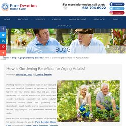 How Is Gardening Beneficial for Aging Adults?