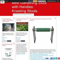 Best Gardening Stool with Handles: Kneeling Stools