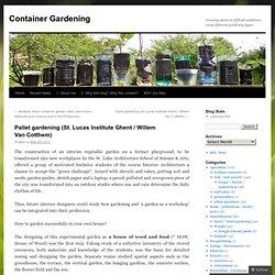 Pallet gardening (St. Lucas Institute Ghent / Willem Van Cotthem)