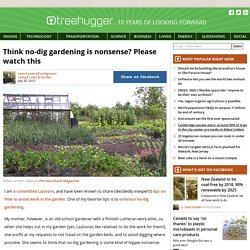 Think no-dig gardening is nonsense? Please watch this