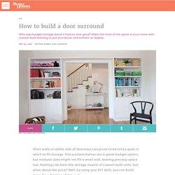 How to build a door surround - DIY, Gardening, Craft, Recipes & Renovating