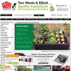 Two Wests & Elliott (UK) - Gardening, Greenhouse & Staging Manufacturer and Supplier
