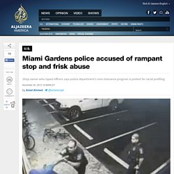 Miami Gardens police accused of rampant stop and frisk abuse