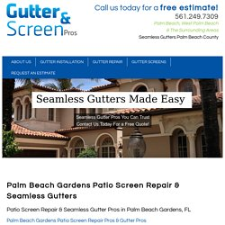 Palm Beach Gardens Patio Screen Repair & Seamless Gutters