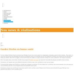 Gardez Firefox en bonne santé ‹ Blog ArtWhere