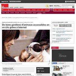 De bons gardiens d'animaux accessibles en un clic grâce à Internet