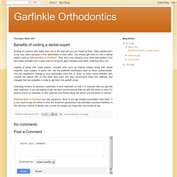 Garfinkle Orthodontics: Benefits of visiting a dental expert