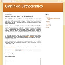 Garfinkle Orthodontics: The deadly effects of smoking on oral health -