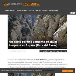 Un paseo por una garganta de aguas turquesa en España (Ruta del Cares) - 101 Lugares increíbles 101 Lugares increíbles