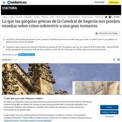 Lo que las gárgolas góticas de la Catedral de Segovia nos pueden enseñar sobre cómo sobrevivir a una gran tormenta