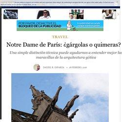 Notre Dame de París: ¿gárgolas o quimeras? - Arte, Travel - Aleteia.org