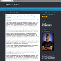 Skeptophilia: Peter Gariaev, wave genetics, and the problem of being a dilettante