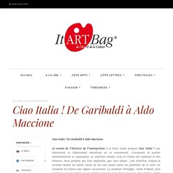 itartbag - 18.04.2017 - Ciao Italia ! De Garibaldi à Aldo Maccione