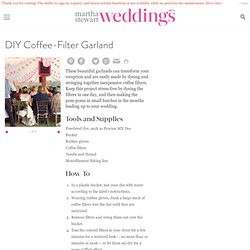 DIY Coffee-Filter Garland - Martha Stewart Weddings Decorations
