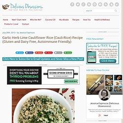 Garlic Herb Lime Cauliflower Rice (Cauli-Rice) Recipe