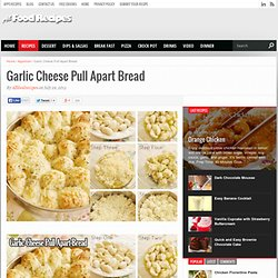 Garlic Cheese Pull Apart Bread - All food Recipes - StumbleUpon