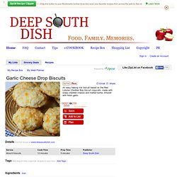 Garlic Cheese Drop Biscuits Recipe - Deep South Dish