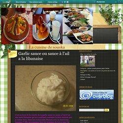 Garlic sauce ou sauce à l'ail a la libanaise - La cuisine de souska