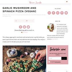 Garlic Mushroom and Spinach Pizza (vegan)