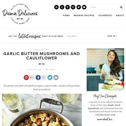 Garlic Butter Mushrooms and Cauliflower