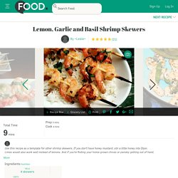 Lemon, Garlic And Basil Shrimp Skewers Recipe