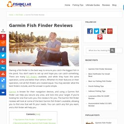 Top Garmin Fish Finder Reviews 2017 - Comprehensive Guide